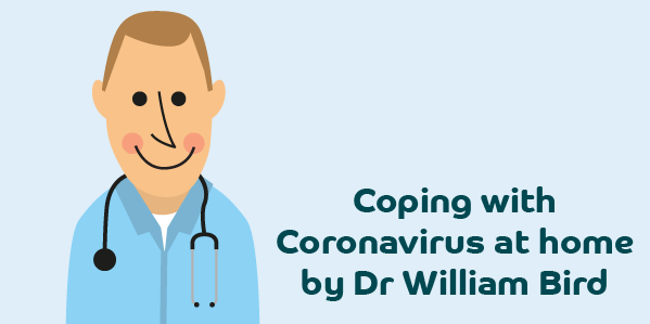 Coping with Coronavirus at home by William Bird