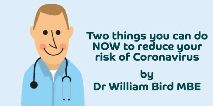 Two things you can do NOW to reduce your risk of Coronavirus by William Bird